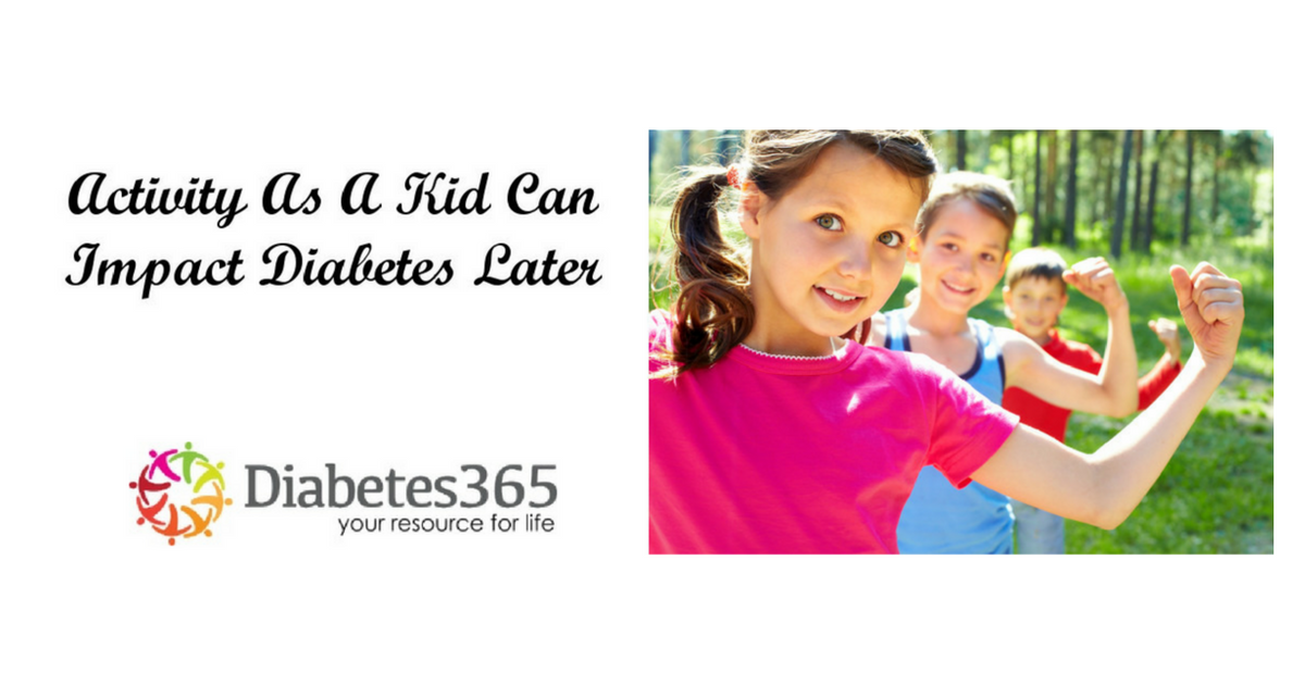 Activity As A Kid Can Impact Preventing Diabetes Later