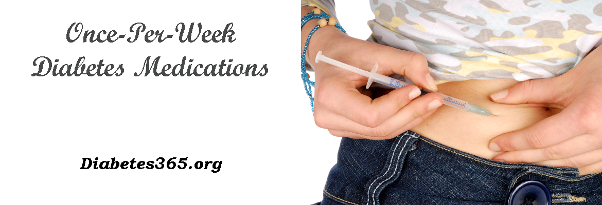 Is There A Once Per Week Diabetes Medication