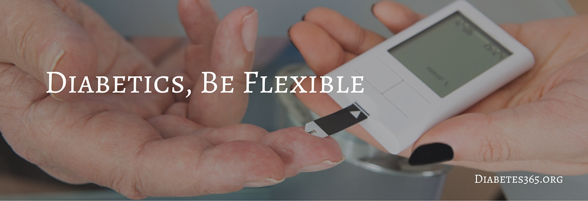 The Importance of Flexibility with Diabetes