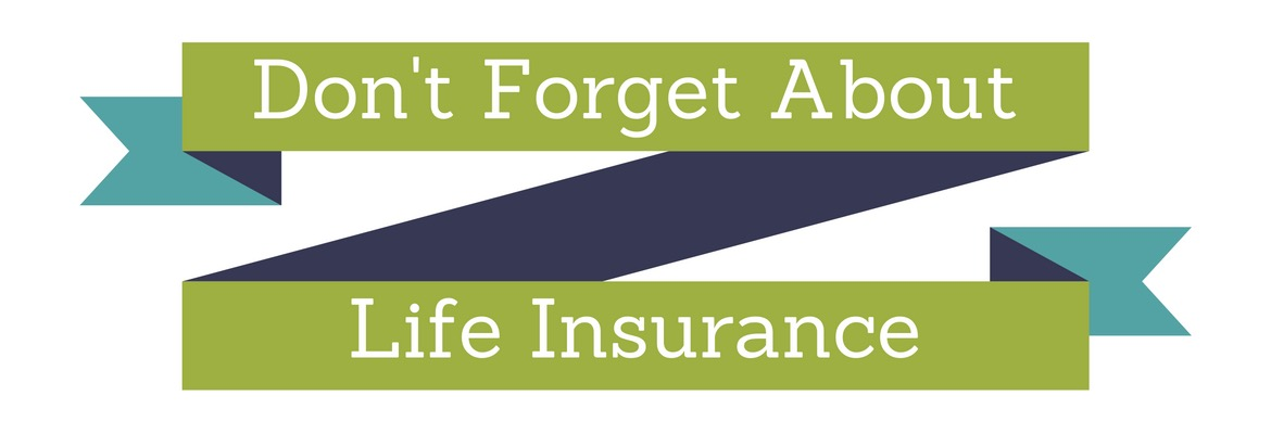 Don't Forget About Life Insurance During Insurance Season