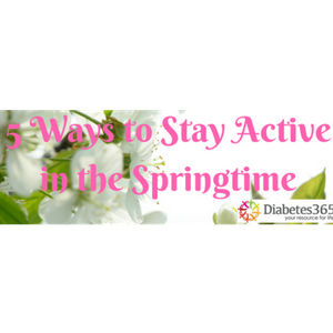 5 Ways to Stay Active in the Springtime