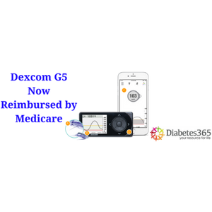 Dexcom G5 CGM is Now Reimbursable by Medicare