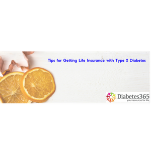 Tips for Getting Life Insurance with Type 2 Diabetes [Apply Now]