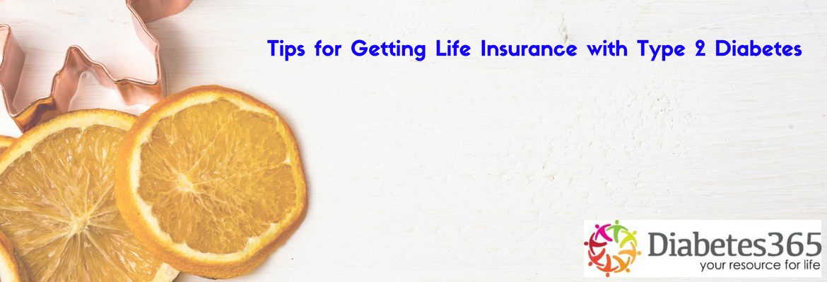 Tips for Getting Life Insurance with Type 2 Diabetes