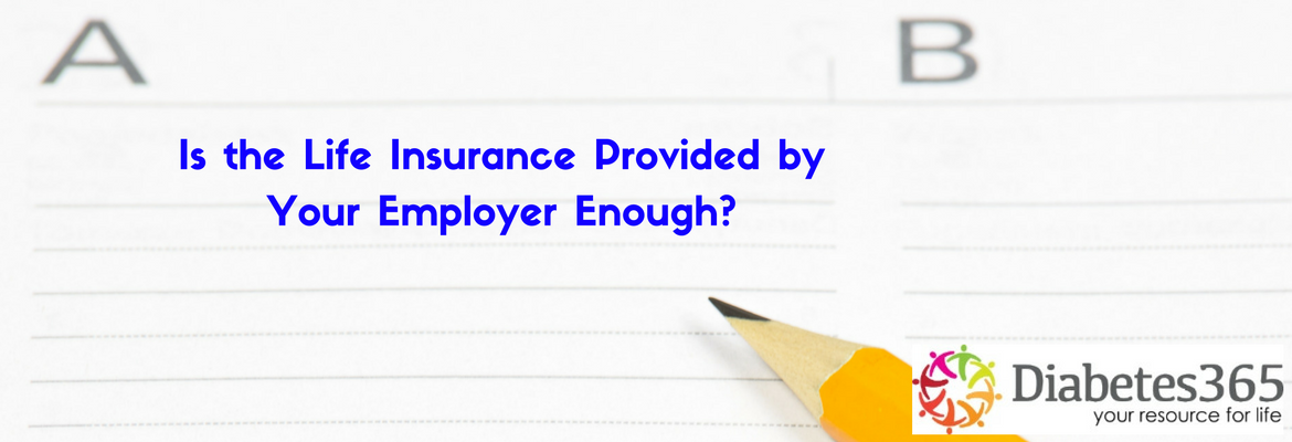 Is the Life Insurance Provided by Your Employer Enough?