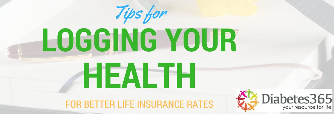 Tips for Logging Your Health for a Better Life Insurance Rating